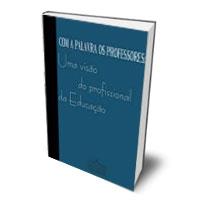 Livro: Com a palavra os professores: uma visão do profissional da educação